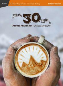ALPINE KLETTEREI SCHNELL ERREICHT IN MAX. 30MIN, Cover 2017